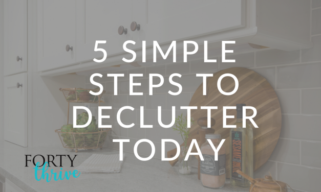 5 Simple Steps to Declutter Today with Jen Macy