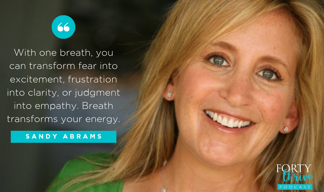 Decrease Stress and Increase Joy in One Minute or Less with Sandy Abrams