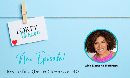How to Find (Better) Love over 40