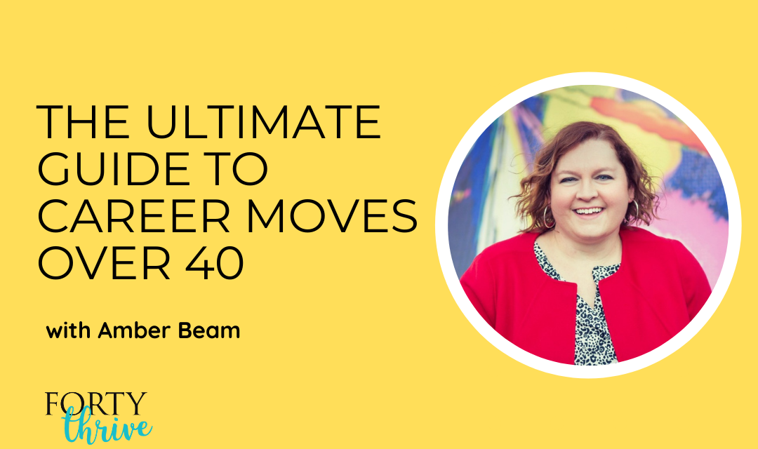 The Ultimate Guide to Career Moves over 40